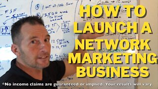 How to Launch Your Network Marketing Business
