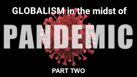 Globalism in the Midst of Pandemic PART TWO - Eric Barger