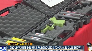 Group wants Del Mar Fairgrounds to cancel gun show - Video