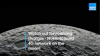 Can you hear me now? The moon will get a 4G network!
