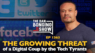Ep. 1363 The Growing Threat of a Digital Coup by the Tech Tyrants