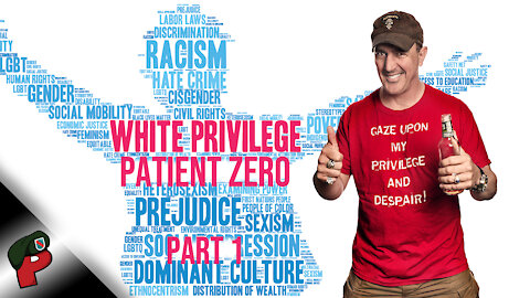 White Privilege: Patient Zero (Part 1) | Popp Culture