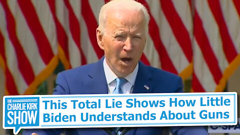 This Total Lie Shows How Little Biden Understands About Guns