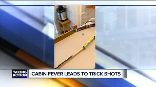 Cabin Fever leads to trick shots