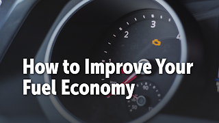 How to Improve Your Fuel Economy - Video