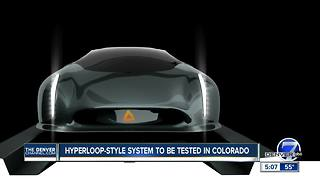 CDOT partnering with Calif. company to build Hyperloop-style test track in Colorado - Video