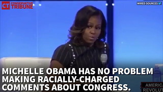 Michelle Obama Makes Racially-Charged Comments About Congress - Video