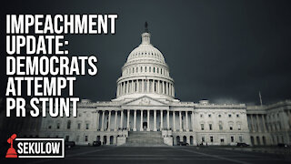 Impeachment Update: Democrats Attempt PR Stunt
