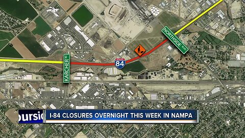 TRAFFIC ALERT: Overnight closures on I-84 in Nampa o