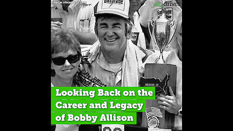 Looking Back on the Career and Legacy of Bobby Allison