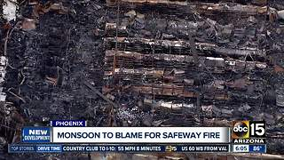 Monsoon to blame for massive Safeway fire - Video