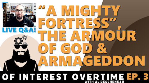 """""""A Mighty Fortress is Our God"""", Our Spiritual Enemy, & the End Times (Livestream Chat Ep 3)"""