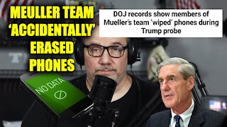 DOJ records show Mueller's team WIPED phones during Trump probe