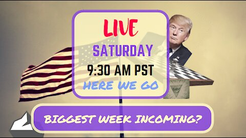 Saturday *LIVE* Show: BIGGEST Week Ahead? Edition
