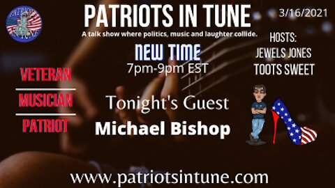 PATRIOTS IN TUNE Show #326: MICHAEL BISHOP #NYCFinest #TuesdayTunes 3-16-2021