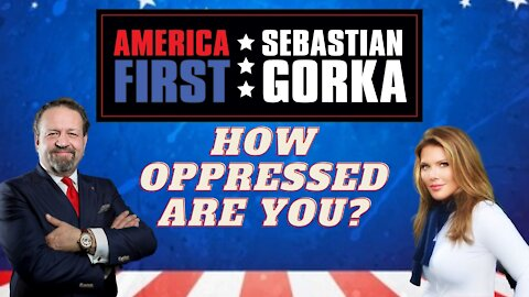 How oppressed are you? Trish Regan with Sebastian Gorka on AMERICA First