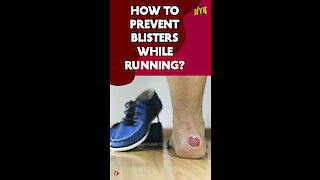 How To Prevent Blisters While Running? *