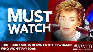 Judge Judy Shuts Down Entitled Woman Who Won't Pay Loan - Video