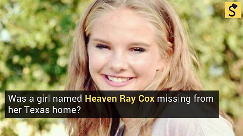 Was a Girl Named Heaven Ray Cox Missing From Her Texas Home?
