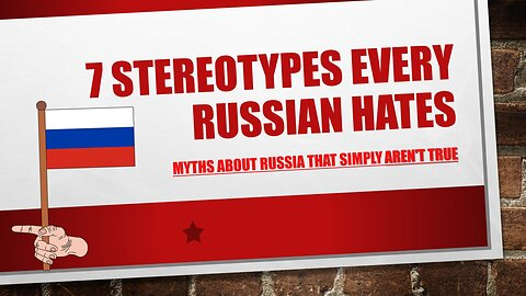 7 Funny Stereotypes Every Russian Hates