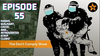 Introverted Strip Clubs - Episode 55 - The Don't Comply Show