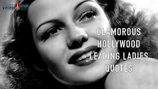 Glamorous Hollywood leading Ladies Quotes.