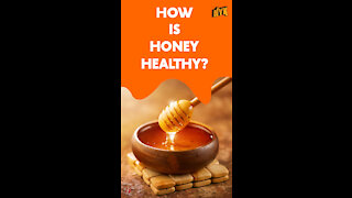 How Is Honey Healthy ?
