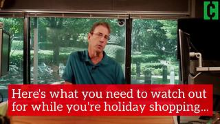Here's what you need to watch out for while you're holiday shopping - Video