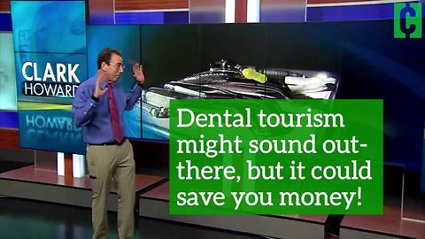 Dental tourism may sound out-there, but it could save you money!