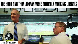 Calm Down Patriots, Troy Aikman and Joe Buck were mocking a Liberal Co-Worker