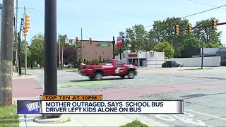 Mother outraged, says school bus driver left kids along on the bus - Video