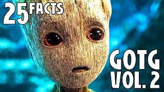 25 Facts About Guardians of the Galaxy Vol. 2 - Video