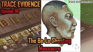 098 - The Be-Lo Shooting Massacre