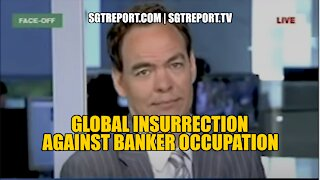 IT'S HAPPENING: GLOBAL INSURRECTION AGAINST BANKER OCCUPATION!