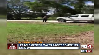 SWFL Parole Officer Makes Racist Comments - Video