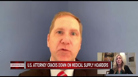 U.S. Attorney issues warning to businesses hoarding medical supplies: 'We will be targeting you'