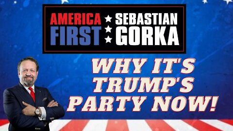 Why it's Trump's party now. Sebastian Gorka on AMERICA First
