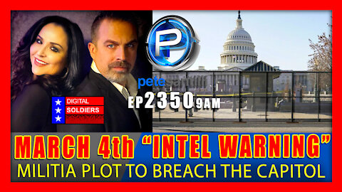 "EP 2350-9AM WHAT's HAPPENING? ""INTEL WARNING"" OF MILITIA PLOT TO BREACH CAPITOL ON MARCH 4TH"