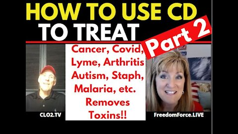 PART 2 -How to use CD Chlorine Dioxide to Treat Covid, Autism, Cancer, Lyme,Toxins!
