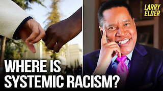 Where's the Proof of Systemic Racism? | Larry Elder