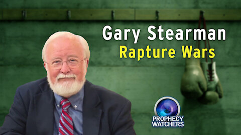 Gary Stearman: Rapture Wars