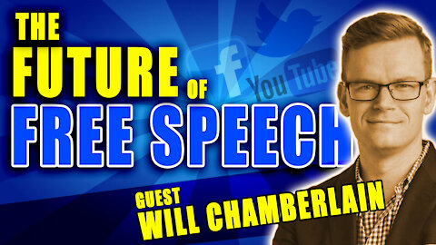 The Future of Free Speech with Will Chamberlain