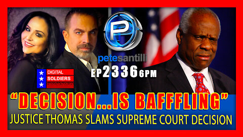"EP 2336-6PM ""...BAFFLING"" JUSTICE THOMAS UNLEASHES BRUTAL SMACKDOWN OF SCOTUS DECISION"