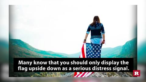 6 ways you never knew you could disrespect the flag | Rare News
