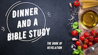 Dinner and a Bible Study, Episode 2, Overview of the Book of Revelation