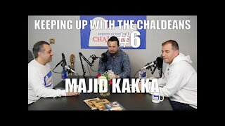 Keeping Up With The Chaldeans: With Majid Kakka