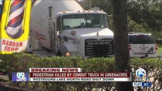 Pedestrian hit and killed by cement truck in Greenacres - Video