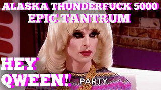 ALASKA THUNDERFUCK on HEY QWEEN! Highlight: Alaska On Her Epic All Stars Tantrum - Video