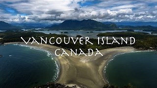 Discover the Beauty of Vancouver Island - Video