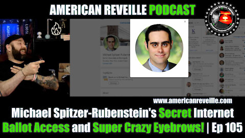 Michael Spitzer-Rubenstein's Secret Internet Ballot Access and Super Crazy Eyebrows! | Ep 105